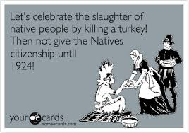 thanksgiving ecard let s celebrate the slaughter of