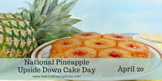 happy national pineapple upside down cake day u2022 inner buzz 2017