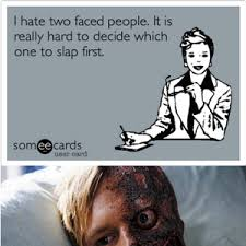 Two Face Meme - i really do hate two faced people by skatergirl meme center