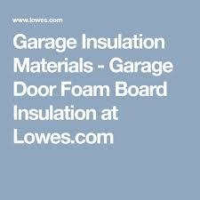 best 25 lowes foam ideas on pinterest diy garage door