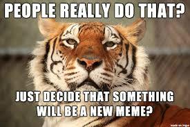 Tiger Meme - skeptical tiger meme on imgur