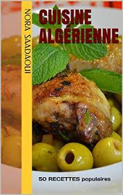 cuisine orientale cuisine algérienne 50 recettes populaires le top de la cuisine