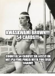 Meme Card Generator - kwasiwamibrown 54 cards counted a cards sdeaces im