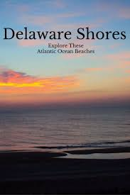 53 best delaware beaches top things to do and vacation rentals