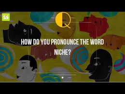 how do you pronounce the word niche