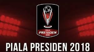 Jadwal Piala Presiden 2018 Jadwal Siaran Langsung Grup E Piala Presiden 2018 Hari Ini