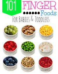 101 finger foods for babies and toddlers finger foods finger