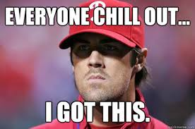 Cole Meme - cole hamels everyone chill out i got this fightin phils