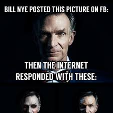 Bill Nye Memes - bill nye the photoshop guy by nazeem meme center