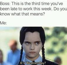 third time late to work this week meme