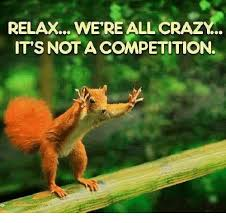 Relax Meme - relax were all crazy it s not a competition crazy meme on me me