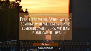 Cute Weird Love Quotes by Love Quotes Best Sayings About Love Hoopoequotes
