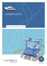 Robot Piscine Dolphin Supreme M4 by Entretien Robot De Piscine Piscines Maintenance