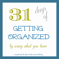 Organize Day 31 Days Of Getting Organized Using What You Have Day 18