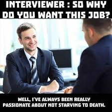 Job Memes - 10 fresh job interview memes today you re hired loldamn com