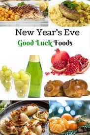 New Year S Eve Dinner Ideas Want A Prosperous New Year Try These Awesome Good Luck Foods From