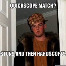 Quickscope Meme - scumbag steve meme generator scumbag steve