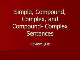 simple compound complex and compound complex sentences review