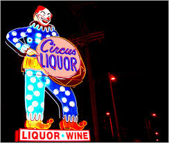 Liquor Signs by Wacky Tacky Signs Of The Times Circus Liquor
