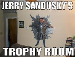 Sandusky Meme - jerry sandusky s trophy room funny