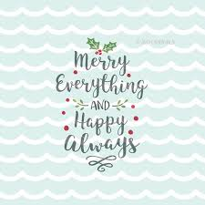 happy everything sign merry everything and happy always svg christmas svg cricut explore