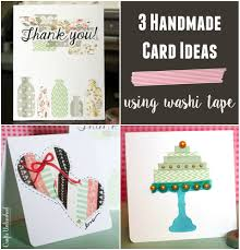handmade card ideas 3 washi ideas crafts unleashed