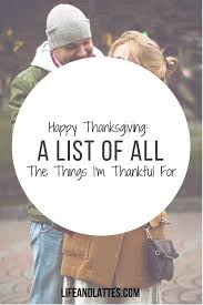 happy thanksgiving a list of all the things i m thankful for
