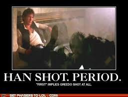 Han Shot First Meme - han shot period memes pinterest memes
