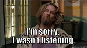 The Dude Meme - the dude is not listening quickmeme