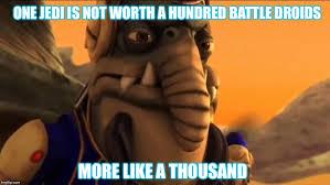 Droid Meme - jedi are priceless imgflip
