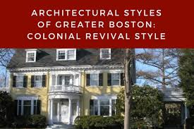 colonial revival style home architectural styles of greater boston colonial revival style