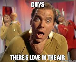 Love Is In The Air Meme - guys there s love in the air make a meme