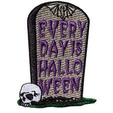 everyday is halloween everyday is halloween gravestone patch by kreepsville 666