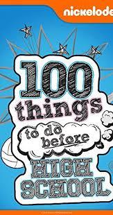 100 things to do before high school tv series 2014 2017 imdb