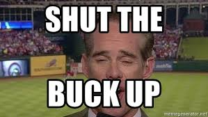 Joe Buck Meme - shut the buck up joe buck frisco meme generator