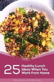 25 healthy lunch ideas when you work from home scoop industries