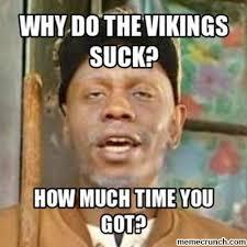 Vikings Suck Meme - do the vikings suck