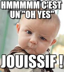 Yes Baby Meme - hmmmmm c est un oh yes sceptical baby meme on memegen
