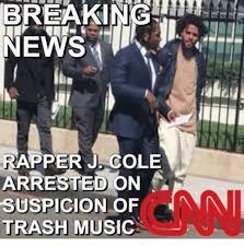 J Meme - breaking news rapper j cole arrested on suspicion of trash music j