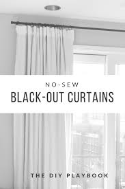 Diy Cheap Curtains How To Make No Sew Black Out Curtains The Diy Playbook