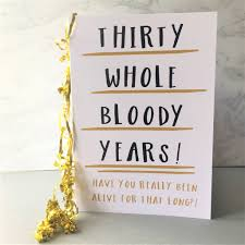 funny 30th birthday card u0027thirty whole years u0027 by the new witty