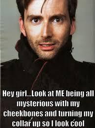 David Tennant Memes - hey girl david tennant cheekbones and collar up sherlock style