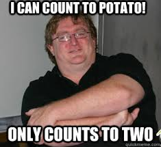Count To Potato Meme - i can count to potato only counts to two misc quickmeme