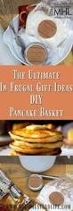 Gardening Basket Gift Ideas by The Ultimate In Frugal Gift Ideas Diy Pancake Basket My