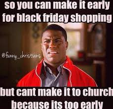 Black Church Memes - black friday vs church funny pictures quotes memes funny images