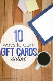 earn gift cards 10 ways to earn gift cards online single income