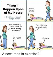 Exercise Memes - 25 best memes about planking exercise planking exercise memes