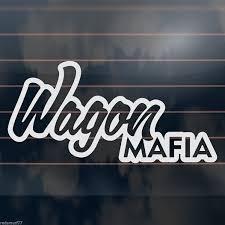 streetfx motorsport and graphics u2013 u201cwagon mafia u201d sticker u2013 for all