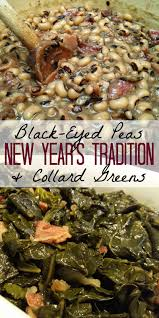thanksgiving peas south your mouth black eyed peas and collard greens a new year u0027s