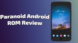 paranoid android rom paranoid android moto g5 rom review